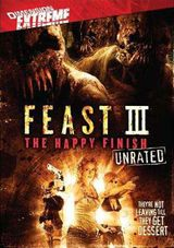 Affiche Feast III : The Happy Finish