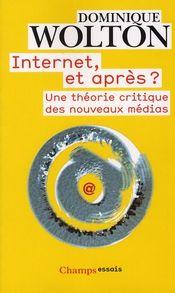 Couverture Internet, et après ?, Une théorie critique des nouveaux médias