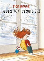 Couverture Question d'équilibre - Pico Bogue, tome 3
