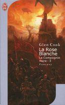Couverture La Rose blanche - Les Annales de la compagnie noire, tome 3