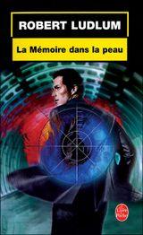 Couverture La Mémoire dans la peau - Jason Bourne, tome 1
