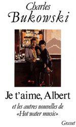 """Couverture Je t'aime Albert et les autres nouvelles de """"Hot Water Music"""""""
