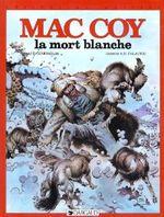 Couverture La Mort blanche - Mac Coy, tome 6