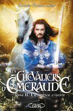Couverture La Justice Céleste - Les Chevaliers d'Émeraude, tome 11