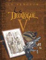 Couverture Le Vengeur - Le Décalogue, tome 5