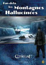 Couverture L'Appel de Cthulhu : Par-délà les montagnes hallucinées