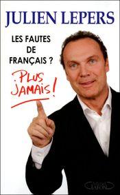 Couverture Les fautes de français ? Plus jamais !