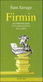 Couverture Firmin, autobiographie d'un grignoteur de livres