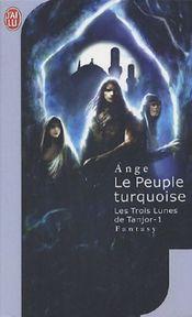 Couverture Le Peuple turquoise - Les Trois Lunes de Tanjor, tome 1