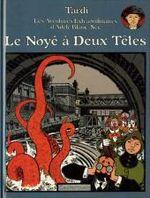 Couverture Le Noyé à deux têtes - Adèle Blanc-Sec, tome 6