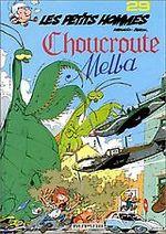 Couverture Choucroute Melba - Les Petits hommes, tome 29