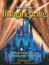 Couverture Walt Disney Imagineering: A Behind the Dreams Look at Making More Magic Real