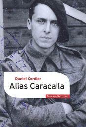 Couverture Alias Caracalla : Mémoires, 1940-1943