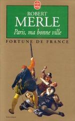 Couverture Paris Ma Bonne Ville - Fortune de France, tome 3