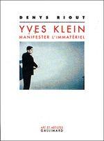 Couverture Yves Klein : Manifester l'immatériel