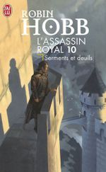 Couverture Serments et Deuils - L'Assassin royal, tome 10