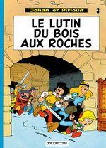 Couverture Le Lutin du Bois aux Roches - Johan et Pirlouit, tome 3