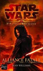 Couverture Alliance fatale - Star Wars : The Old Republic, tome 1