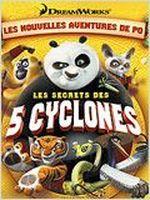 Affiche Kung Fu Panda : Les Secrets des 5 cyclones