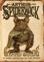 Couverture Arthur Spiderwick - Grand guide du monde merveilleux qui vous entoure