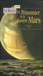 Couverture Le prisonnier de la planète Mars suivi de La guerre des vampires