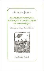 Couverture Siloques, superloques, soliloques et interloques de pataphysique