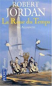 Couverture Alliances - La Roue du temps, tome 16