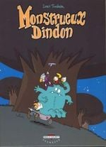 Couverture Monstrueux Dindon - Monstrueux, tome 3