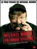 Affiche Michael Moore : Polémique système
