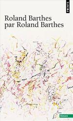 Couverture Roland Barthes par Roland Barthes