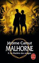 Couverture La Matière des songes - Malhorne, tome 4