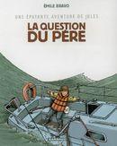 Couverture La question du père - Une épatante aventure de Jules, tome 5
