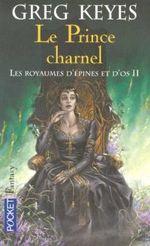 Couverture Le Prince Charnel - Les Royaumes d'Epines et d'Os, tome 2