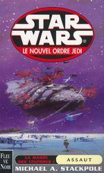 Couverture La Marée des ténèbres 1 : Assaut - Star Wars : Le Nouvel Ordre Jedi, tome 2