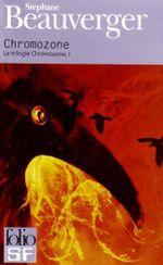 Couverture Chromozone - La Trilogie Chromozone, tome 1