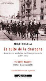 Couverture Le Culte de la charogne. Anarchisme, un état de révolution permanente (1897-1908)