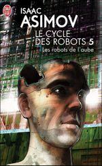 Couverture Les Robots de l'aube - Le Cycle des robots, tome 5