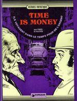 Couverture Ils voyagent dans le temps pour de l'argent, Time is money, Volume 1