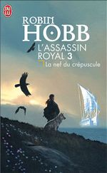 Couverture La Nef du crépuscule - L'Assassin royal, tome 3