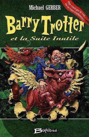 Barry Trotter Et La Suite Inutile Barry Trotter Tome 2