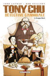 Couverture Croque-Mort - Tony Chu détective cannibale, tome 3