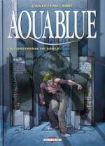 Couverture La Forteresse de sable - Aquablue, tome 11
