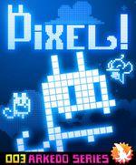 Jaquette Arkedo Series : 03 PIXEL !