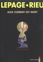 Couverture Alex Clément est mort