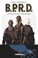 Couverture Au creux de la Terre et autres histoires - B.P.R.D., tome 1