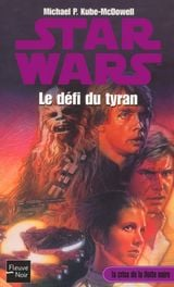 Couverture Le défi du tyran - Star Wars : La crise de la flotte noire, tome 3