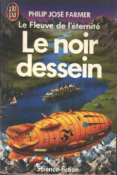 Couverture Le Noir dessein - Le Fleuve de l'éternité, tome 3