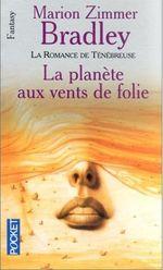 Couverture La Planète aux vents de folie - La Romance de Ténébreuse, tome 1