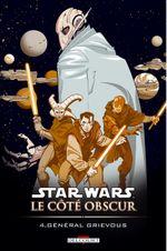 Couverture Général Grievous - Star Wars : Le Côté obscur, tome 4