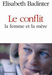 Couverture Le conflit : la femme et la mère